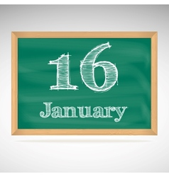 January 16 inscription in chalk on a blackboard vector image