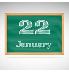 January 22 inscription in chalk on a blackboard vector
