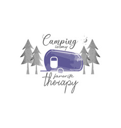 camping is my favorite therapy lettering vector image