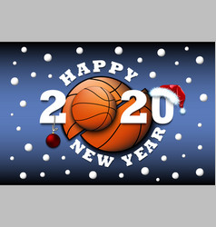 happy new year 2020 and basketball ball vector image