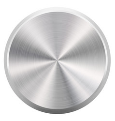 Realistic round brushed metal button or knob vector