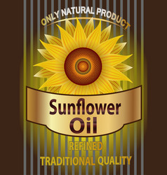 label for refined sunflower oil with sunflo vector image