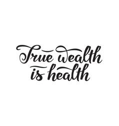 True wealth is health slogan monochromatic hand vector