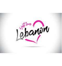 lebanon i just love word text with handwritten vector image