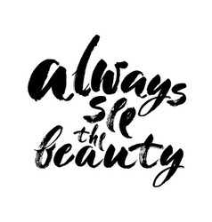 Always see the beauty art isolated on white vector