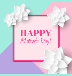 happy mothers day greeting card with frame vector image