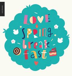 Love spring breakfast lettering composition vector