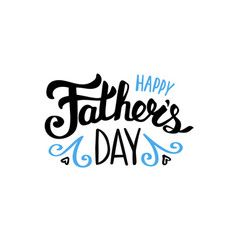 happy fathers day text for lettering card vector image