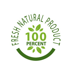 fresh natural product 100 percent quality isolated vector image