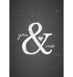 Chalkboard style you and me greeting card design vector