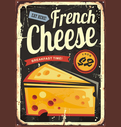 french cheese retro metal sign vector image