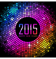 2015 Happy New Year background with colorful disco vector image vector image