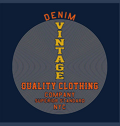 Denim vintage quality clothing vector
