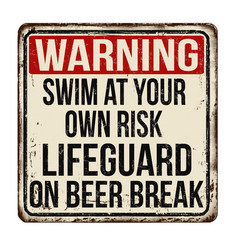 swim at your own risk lifeguard on beer break vector image