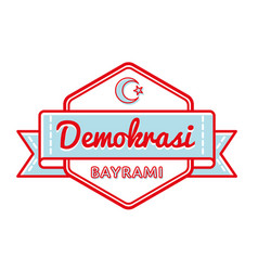 happy demokrasi bayrami greeting emblem vector image