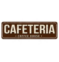 cafeteria vintage rusty metal sign vector image