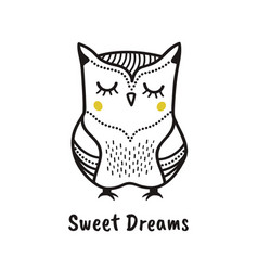 Cute hand drawn owl with quote sweet dreams vector