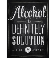 Poster joke Alcohol is definitely solution chalk vector image vector image