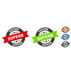 Superb stamp superb round ribbon sticker tag vector