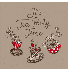 it is tea party time set three hand drawn vector image