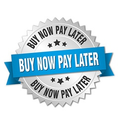 Buy now pay later 3d silver badge with blue ribbon vector