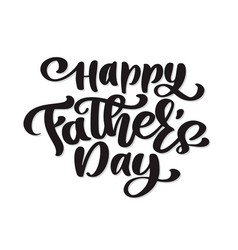 Happy fathers day phrase hand drawn lettering vector