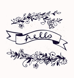 hello lettering with ribbon and hand drawn flowers vector image