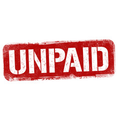 Unpaid sign or stamp vector