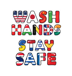 wash hands stay safe due to covid-19 flags vector image