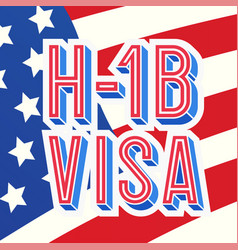 Visa h1b temporary work for workers on american vector