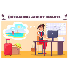 dreaming about travel poster with woman at work vector image