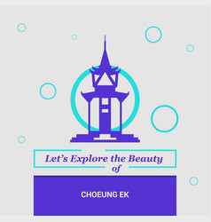 Lets explore the beauty of choeung ek phnom penh vector