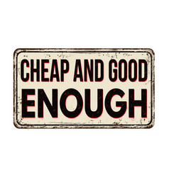 Cheap and good enough vintage rusty metal sign vector