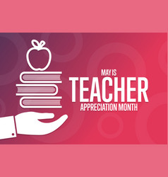 May is teacher appreciation month holiday concept vector