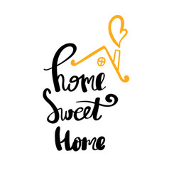 home sweet home hand written typography poster vector image