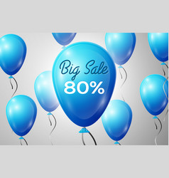 Blue balloons with an inscription big sale eighty vector