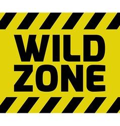 Wild Zone sign vector image