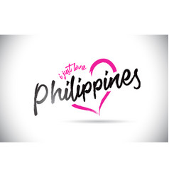 Philippines i just love word text with vector