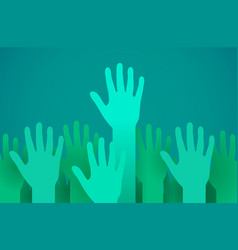raised up hands volunteering charity or voting vector image