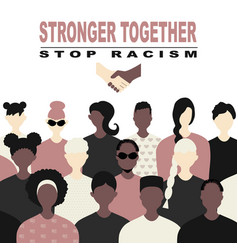 stop racism and stronger together concept blm vector image