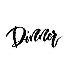 dinner hand brushed ink lettering vector image vector image