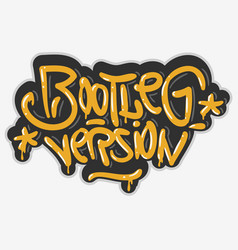 bootleg version hip hop related tag graffiti vector image