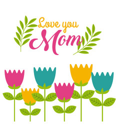 cartoon cute tulips flowers love you mom vector image