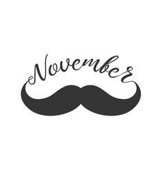 Moustache and hand lettered phrase november vector