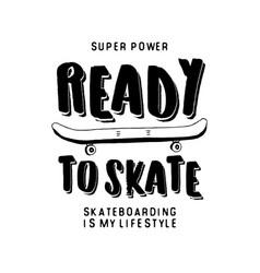 Hand drawing print design skateboard and slogans vector