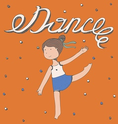 Hand drawn lettering with word Dance with little vector