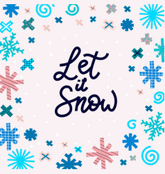let it snow winter christmas snowflake frame card vector image