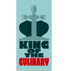 King of the culinary vector image