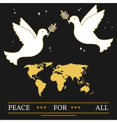 Peace for all greeting card EPS10 Doves and map t vector image