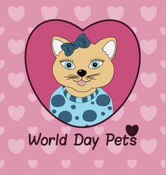 world day pets a cat with a blue bow print for vector image